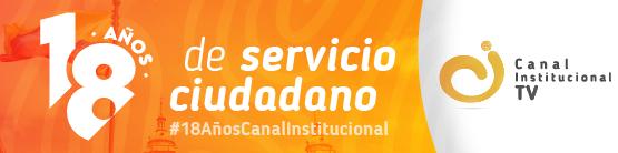 18 años Canal Institucional