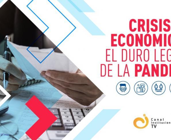 Crisis económica: el duro legado de la pandemia