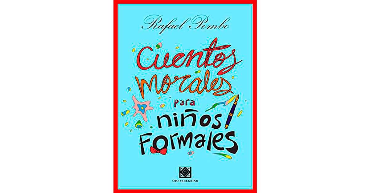 Portada del libro Cuentos Morales para Niños Formales de Rafael Pombo