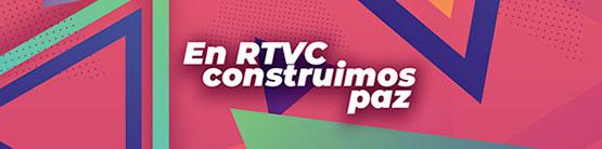 En RTVC construimos paz