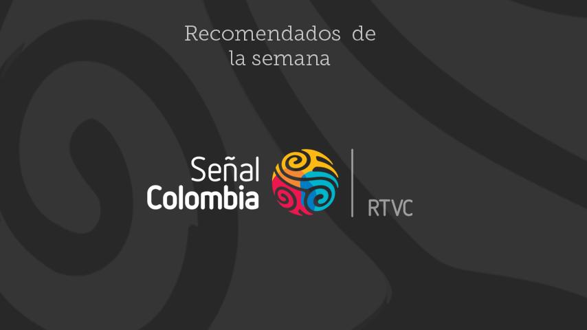 Recomendados Señal Colombia