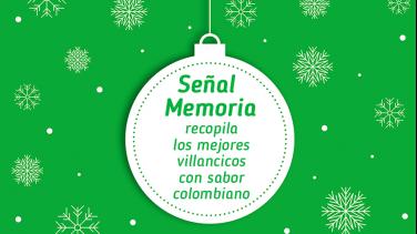 Señal Memoria recopila los mejores villancicos con acento colombiano