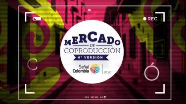 Lanzamiento Mercado de Coproducciones Señal Colombia