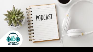 Cómo empezar un podcast Academia de podcast Al Oído