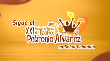 Petronio Álvarez por Señal Colombia