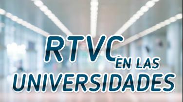 RTVC en las universidades