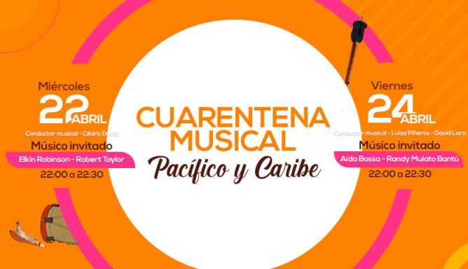 Cuarentena musical Pacífico y Caribe