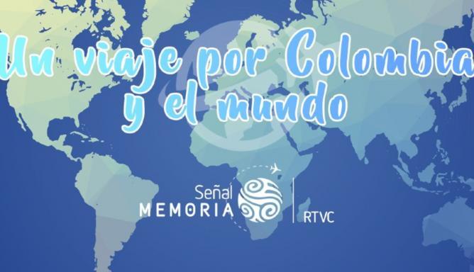 Un viaje por Colombia y el mundo a un clic de distancia