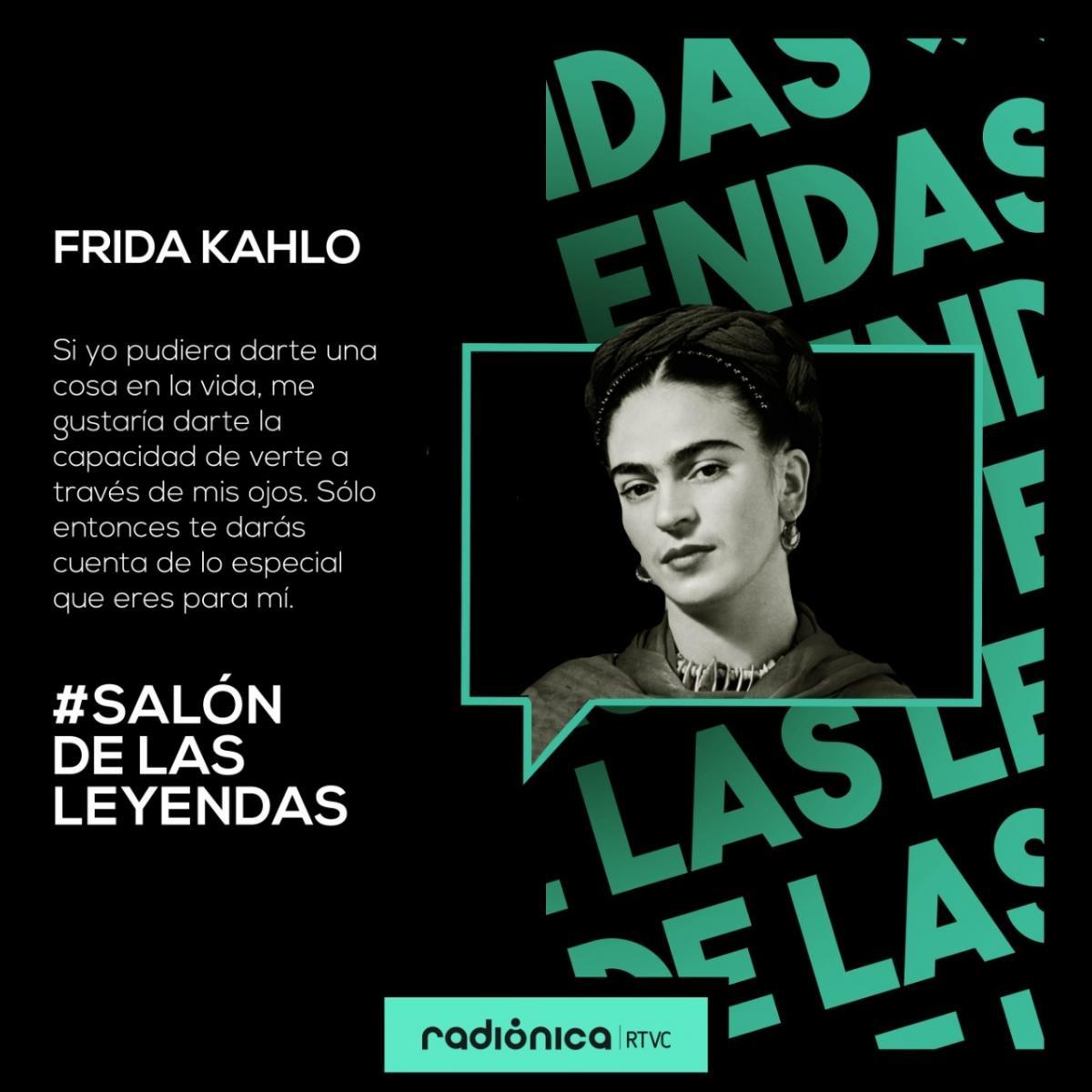 Salón de la Leyenda de Radiónica ya la vida de la artista mexicana Frida Kahlo