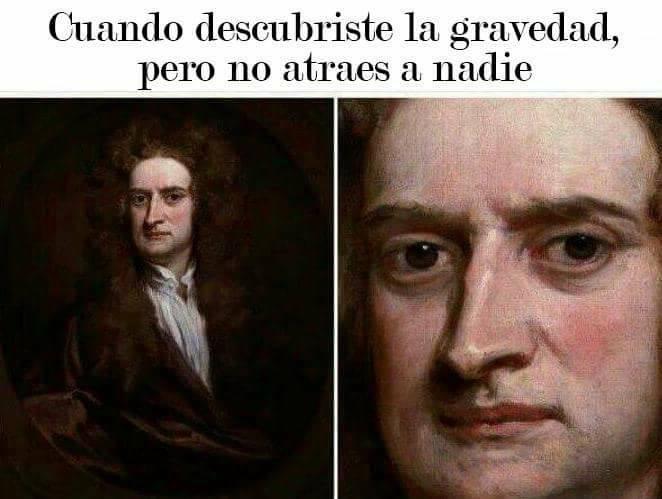 Meme sobre Isaac Newton y la gravedad.