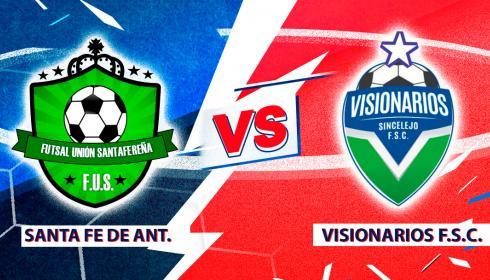 Mira en vivo el duelo entre Santa Fe de Antioquia Vs. Visionarios de Sincelejo F.S.C