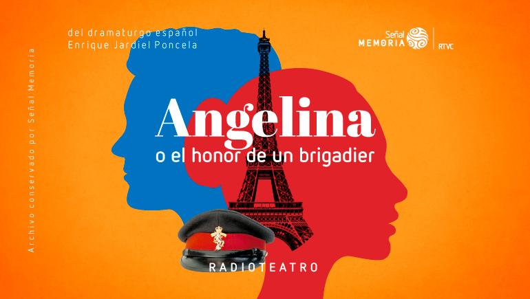 Angelina o el honor de un brigadier: radioteatro