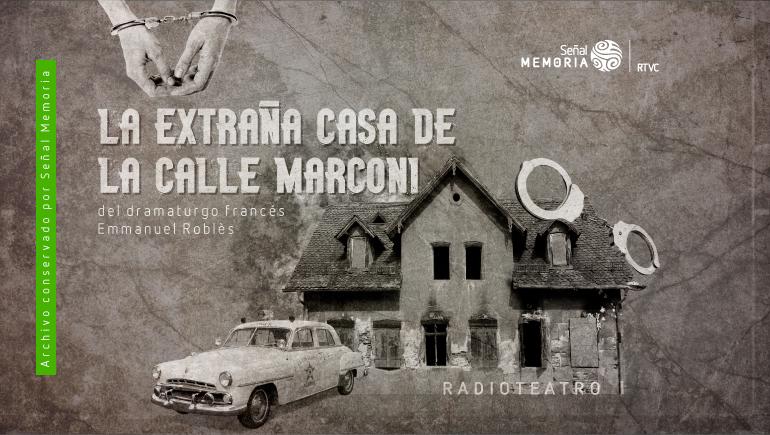 radioteatro la extraña casa de la calle marconi