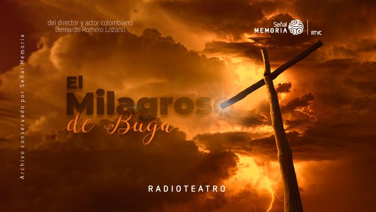 radioteatro sobre el Milagroso de Buga