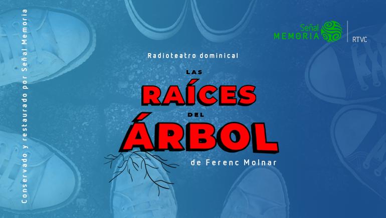 radioteatro dominical, LAS RAÍCES