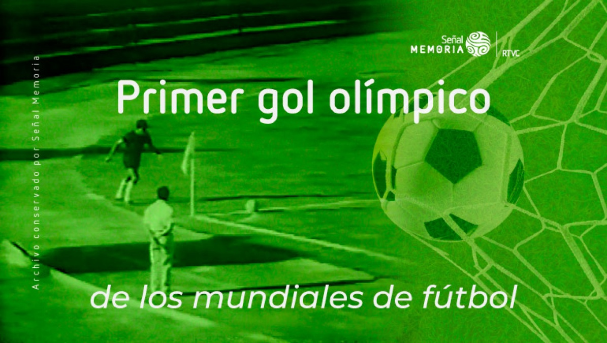 Primer gol olímpico de los mundiales de fútbol