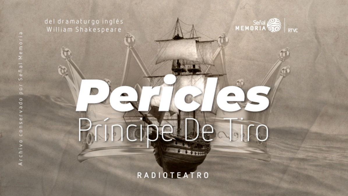 radioteatro de la obra pericles, príncipe de tiro
