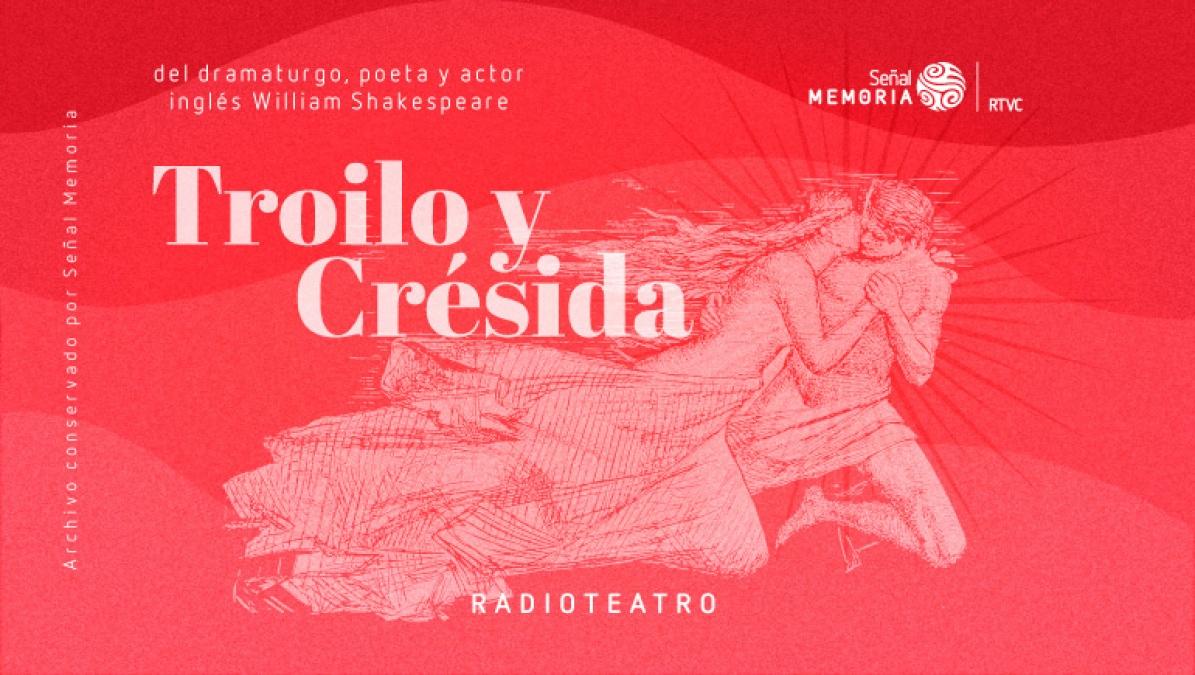 Troilo y Crésida: radioteatro dominical