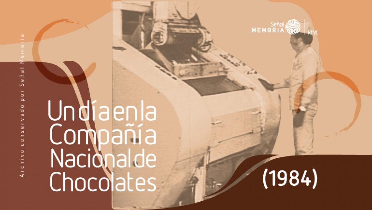Un día en la Compañía Nacional de Chocolates
