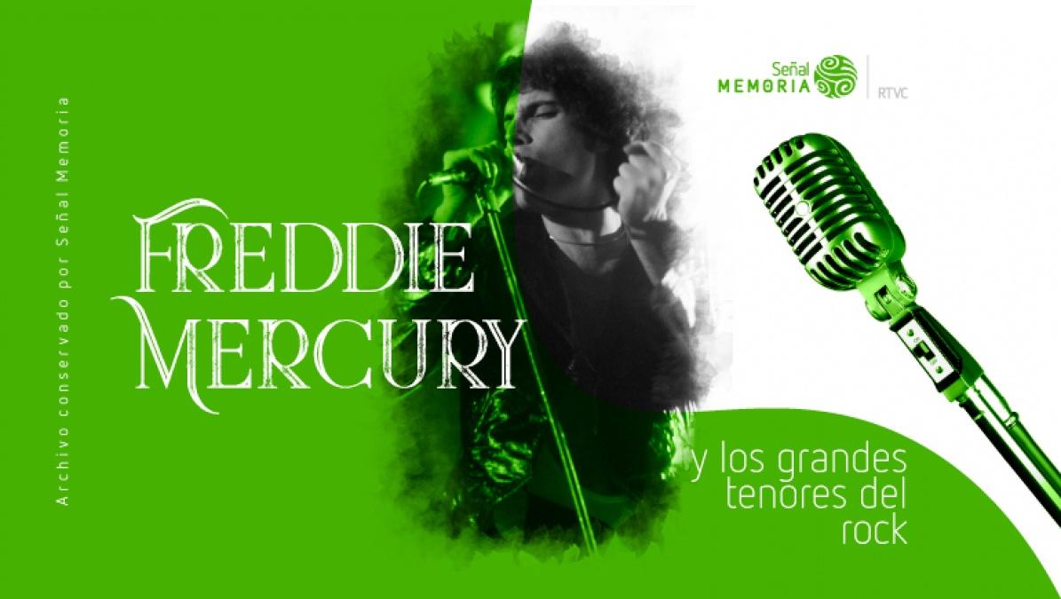 Freddie Mercury tenor del Rock