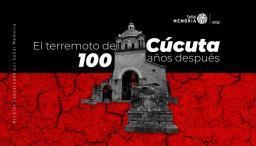 cien años después del terremoto de Cúcuta