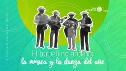 El torbellino andino: la música y la danza del aire