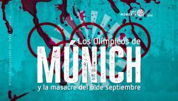 Los Olímpicos de Múnich y la masacre del 6 de septiembre