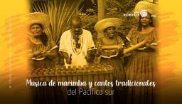 Música de marimba y cantos tradicionales del Pacífico sur