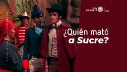 El magnicidio de Sucre en Revivamos nuestra historia