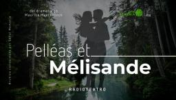 Radioteatro dominical: Pelléas et Mélisande
