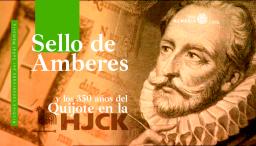 Sello de Amberes y los 350 años del Quijote en la HJCK