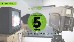 cinco años preservando el Patrimonio Audiovisual Colombiano