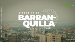 Historias de Barranquilla.1