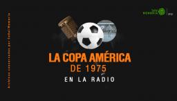 La Copa América de 1975 en la radio