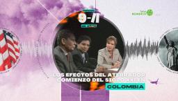 9/11. Los efectos del aterrador comienzo del siglo XXI en Colombia.