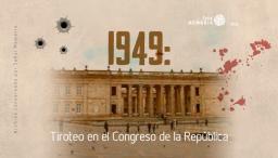 1949: Tiroteo en el Congreso de la República