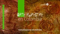 Arte rupestre en Colombia: comunicaciones ancestrales