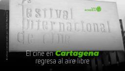 El cine en Cartagena regresa al aire libre