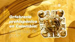 pieza orfebre prehispánica en Colombia