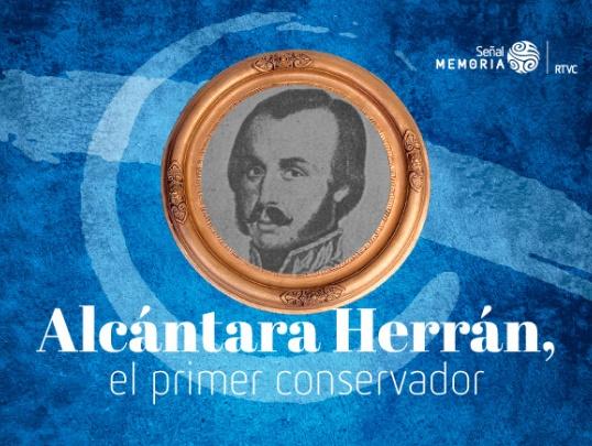Alcantara Herrán, el primer conservador