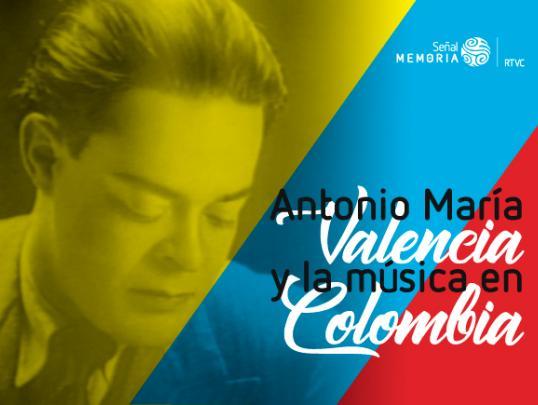 músico y compositor colombiano, antonio maría valencia