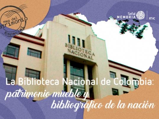 Patrimonio mueble y bibliográfico de la nación