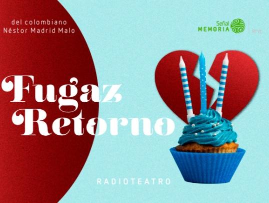 Fugaz Retorno: radioteatro dominical
