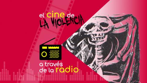 El cine de La Violencia a través de la radio