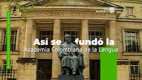 Academia Colombiana de la Lengua: fundación