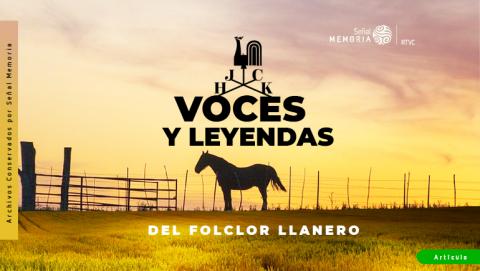 Voces y leyendas del folclor llanero