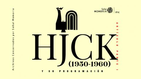 La HJCK y su programación. Parte 1