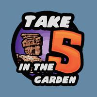 Take 5 in the Garden
