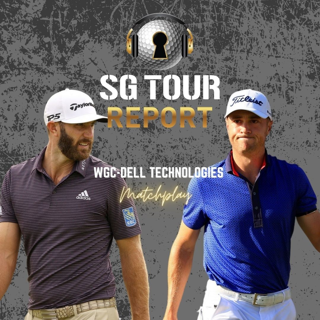 The SG Tour Report - WGC-Dell Technologies Matchplay
