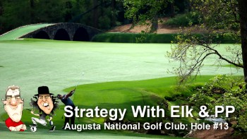 Strategy With Elk & PP At Augusta National - Hole #13